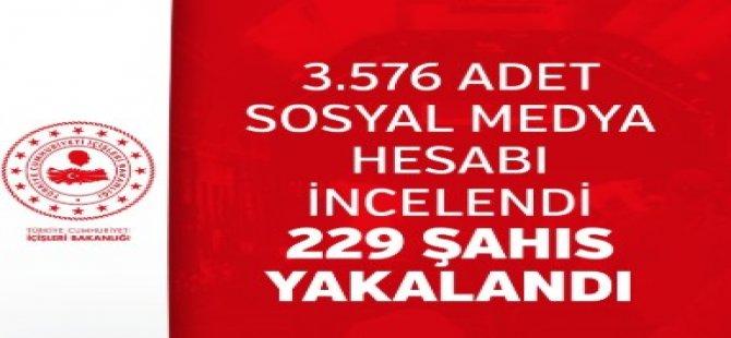 3.576 adet sosyal medya hesabı incelendi 229 şahıs yakalandı