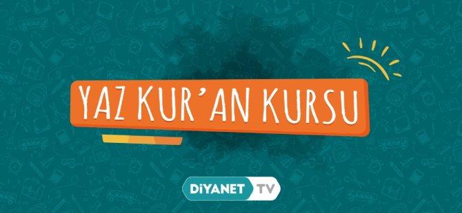 Yaz Kur'an Kursları Bu Yaz Diyanet TV'de