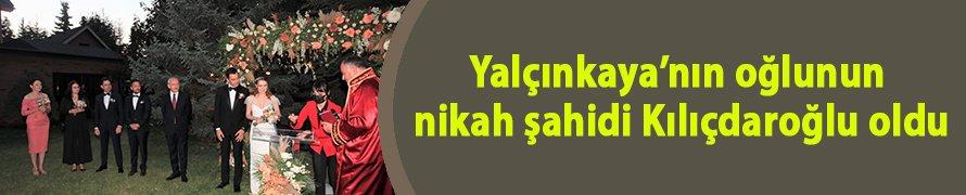 Yalçınkaya'nın oğlunun nikah şahidi Kılıçdaroğlu oldu