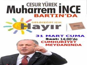 CHP Milletvekili Muharrem İnce Hayır için Bartın'a geliyor