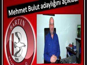 Mehmet Bulut adaylığını açıkladı