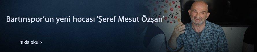 Bartınspor'un yeni hocası 'Şeref Mesut Özşan'